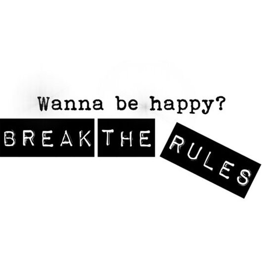 Break The Rules Tumblr Rules Quotes Tumblr