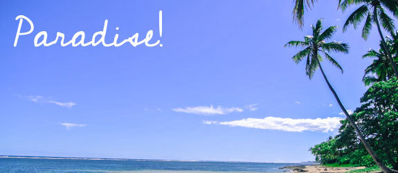 The Paradise of Fiji *Bula!