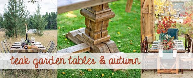 Teak Garden Tables & Autumn